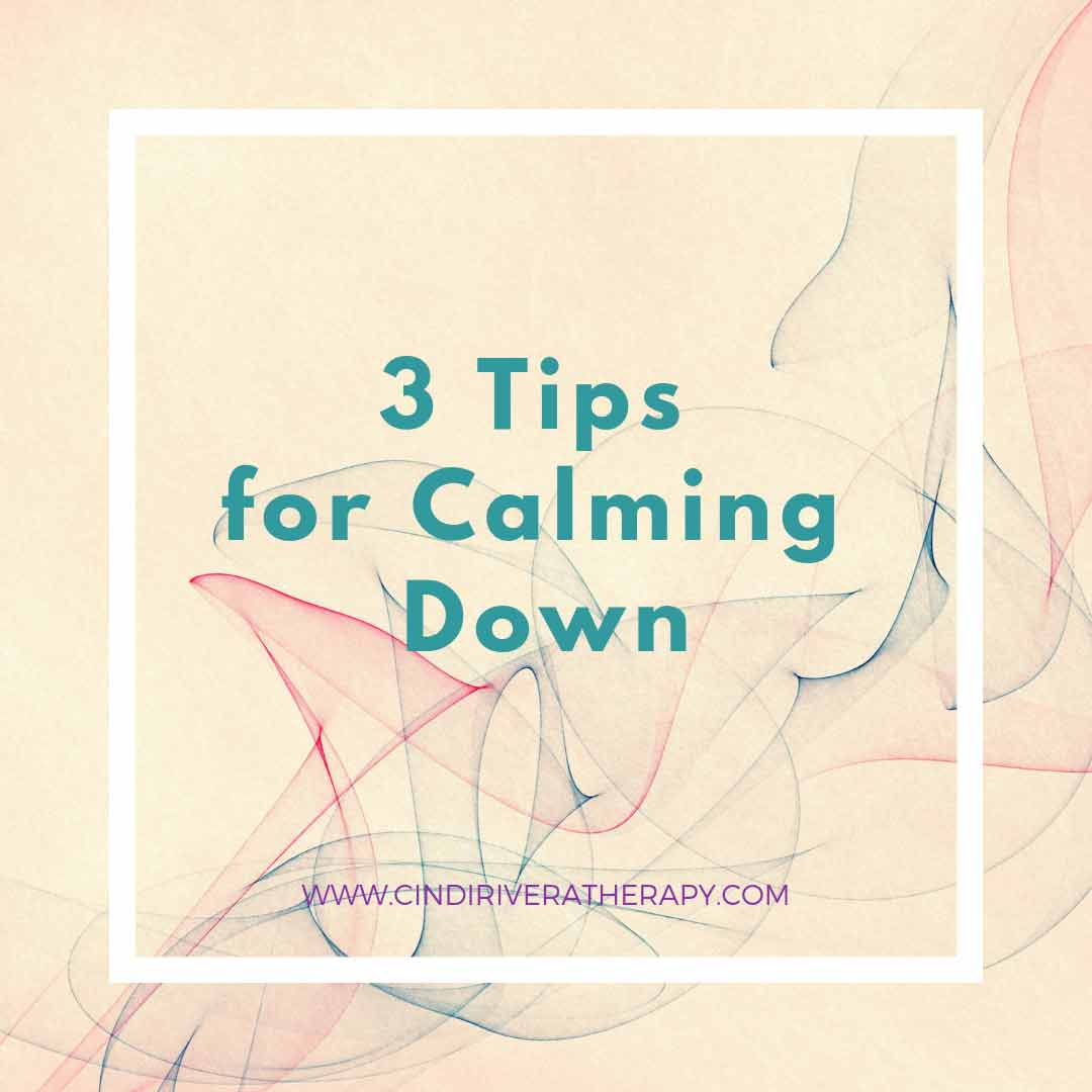 Cindi-Rivera-MFT-oakland-therapy-3_tips_calming_down